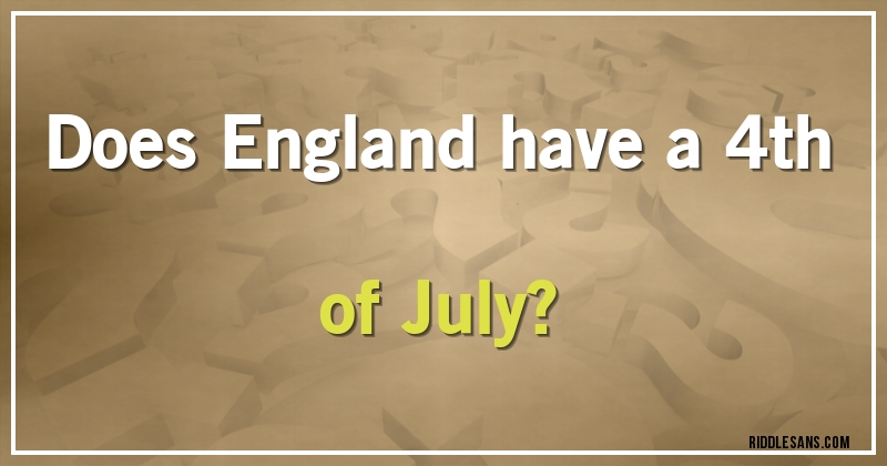 Does England Have A 4th Of July